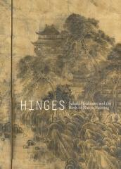"HINGES  ""SAKAKI HYAKUSEN AND THE BIRTH OF NANGA PAINTING"""