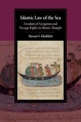 "ISLAMIC LAW OF THE SEA ""FREEDOM OF NAVIGATION AND PASSAGE RIGHTS IN ISLAMIC THOUGHT"""