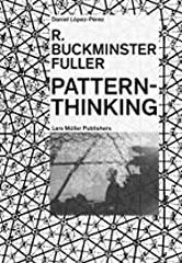 R. BUCKMINSTER FULLER - PATTERN-THINKING