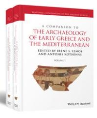 A COMPANION TO THE ARCHAEOLOGY OF EARLY GREECE AND THE MEDITERRANEAN (2 vols.)
