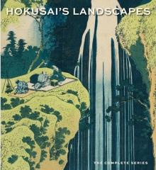 "HOKUSAI'S LANDSCAPES ""THE COMPLETE SERIES"""
