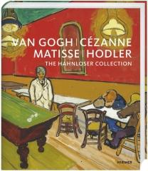 "VAN GOGH, CÉZANNE, MATISSE, HODLER ""THE HAHNLOSER COLLECTION"""