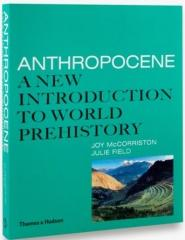 "ANTHROPOCENE: A NEW INTRODUCTION TO WORLD PREHISTORY ""A NEW INTRODUCTION TO WORLD PREHISTORY"""