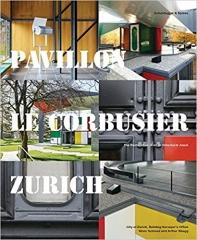 "PAVILLON LE CORBUSIER ZURICH ""THE RESTORATION OF AN ARCHITECTURAL JEWEL"""