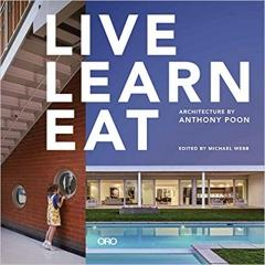 LIVE LEARN EAT: ARCHITECTURE BY ANTHONY POON