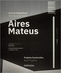 AIRES MATEUS ARCHITECTURAL GUIDE: BUILT PROJECTS