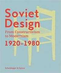 SOVIET DESIGN /ANGLAIS: FROM CONSTRUCTIVISM TO MODERNISM. 1920-1980