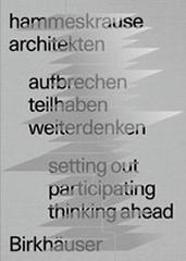 SETTING OUT PARTICIPATING THINKING AHEAD: HAMMESKRAUSE ARCHITEKTEN.