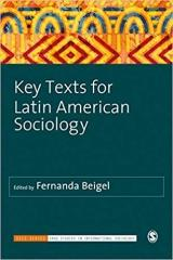 KEY TEXTS LATIN AMERICAN SOCIOLOGY