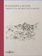 BALKRISHNA DOSHI: WRITINGS ON ARCHITECTURE & IDENTITY