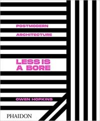 LESS IS A BORE: POSTMODERN ARCHITECTURE