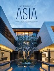 "NEW HOUSES IN ASIA  ""INSPIRED ARCHITECTURE AND INTERIORS FOR THE MODERN WORLD"""