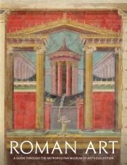 "ROMAN ART ""A GUIDE THROUGH THE METROPOLITAN MUSEUM OF ART'S COLLECTION"""