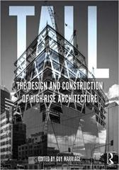 TALL: THE DESIGN AND CONSTRUCTION OF HIGH-RISE ARCHITECTURE