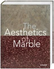 "THE AESTHETICS OF MARBLE ""FROM LATE ANTIQUITY TO THE PRESENT"""