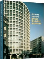 "RICHARD SEIFERT ""BRITISH BRUTALIST ARCHITECT"""