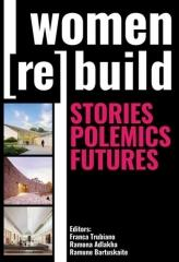 "WOMEN (RE)BUILD  ""STORIES, POLEMICS, FUTURES"""