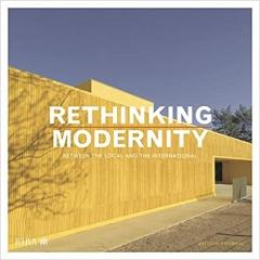 RETHINKING MODERNITY: BETWEEN THE LOCAL AND THE INTERNATIONAL