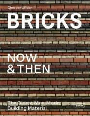 "BRICKS NOW & THEN ""THE OLDEST MAN-MADE BUILDING MATERIAL"""