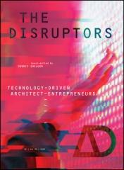 THE DISRUPTORS : TECHNOLOGY-DRIVEN ARCHITECT-ENTREPRENEURS Tomo 2 Vol.90