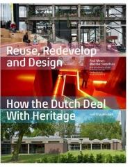 "REUSE REDEVELOP AND DESIGN ""HOW THE DUTCH DEAL WITH HERITAGE"""