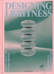 "DESIGNING LIGHTNESS ""STRUCTURES FOR SAVING ENERGY"""