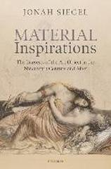 MATERIAL INSPIRATIONS : THE INTERESTS OF THE ART OBJECT IN THE NINETEENTH CENTURY AND AFTER