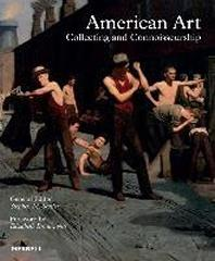 AMERICAN ART : COLLECTING AND CONNOISSEURSHIP