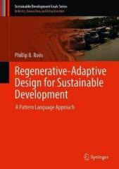 REGENERATIVE-ADAPTIVE DESIGN FOR SUSTAINABLE DEVELOPMENT : A PATTERN LANGUAGE APPROACH