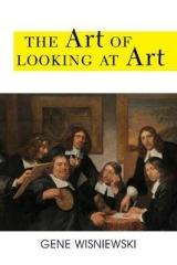 THE ART OF LOOKING AT ART