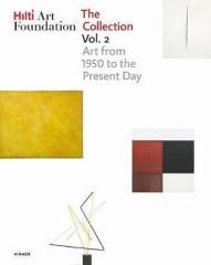 "HILTI ART FOUNDATION. THE COLLECTION. VOL. II  ""FORM AND COLOUR. 1950 TO TODAY"""