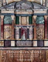PAINTING IN STONE : ARCHITECTURE AND THE POETICS OF MARBLE FROM ANTIQUITY TO THE ENLIGHTENMENT