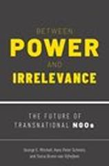 "BETWEEN POWER AND IRRELEVANCE ""THE FUTURE OF TRANSNATIONAL NGOS"""