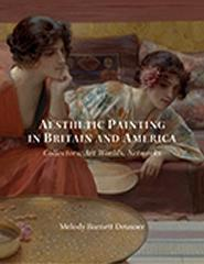 "AESTHETIC PAINTING IN BRITAIN AND AMERICA  ""COLLECTORS, ART WORLDS, NETWORKS """
