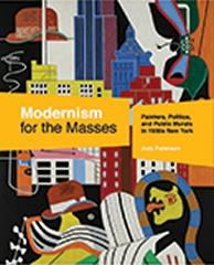 "MODERNISM FOR THE MASSES "" PAINTERS, POLITICS, AND PUBLIC MURALS IN 1930S NEW YORK """