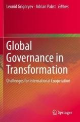 GLOBAL GOVERNANCE IN TRANSFORMATION : CHALLENGES FOR INTERNATIONAL COOPERATION