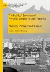 THE POLITICAL ECONOMY OF AGRARIAN CHANGE IN LATIN AMERICA : ARGENTINA, PARAGUAY AND URUGUAY