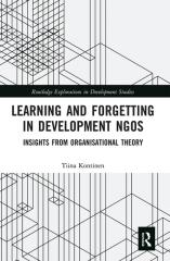"LEARNING AND FORGETTING IN DEVELOPMENT NGOS ""INSIGHTS FROM ORGANISATIONAL THEORY"""