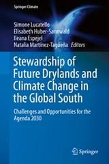 "STEWARDSHIP OF FUTURE DRYLANDS AND CLIMATE CHANGE IN THE GLOBAL SOUTH ""CHALLENGES AND OPPORTUNITIES FOR THE AGENDA 2030 """