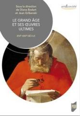LE GRAND AGE ET SES OEUVRES ULTIMES - XVIE-XXIE SIECLE