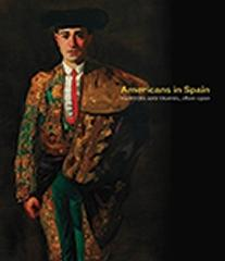 AMERICANS IN SPAIN PAINTING AND TRAVEL, 1820-1920