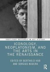 ICONOLOGY, NEOPLATONISM, AND THE ARTS IN THE RENAISSANCE