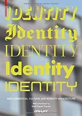 IDENTITY : NEW COMMERCIAL, CULTURAL AND MOBILITY ARCHITECTURE