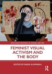 FEMINIST VISUAL ACTIVISM AND THE BODY
