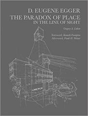 DAYTON EUGENE EGGER : THE PARADOX OF PLACE IN THE LINE OF SIGHT