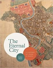 THE  ETERNAL CITY : A HISTORY OF ROME IN MAPS