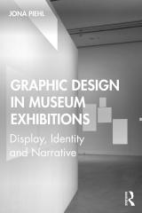 "GRAPHIC DESIGN IN MUSEUM EXHIBITIONS ""DISPLAY, IDENTITY AND NARRATIVE"""