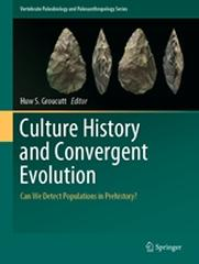"CULTURE HISTORY AND CONVERGENT EVOLUTION ""CAN WE DETECT POPULATIONS IN PREHISTORY?"""