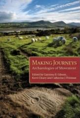MAKING JOURNEYS: ARCHAEOLOGIES OF MOBILITY