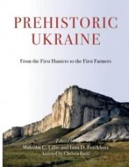 PREHISTORIC UKRAINE: FROM THE FIRST HUNTERS TO THE FIRST FARMERS